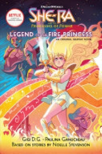 The Legend of the Fire Princess (She-Ra Graphic Novel #1)