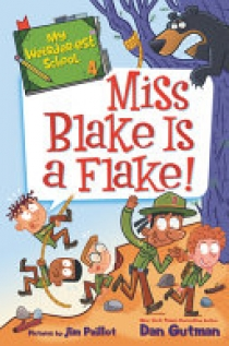 My Weirder-Est School #4: Miss Blake Is a Flake!