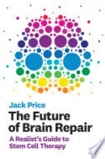 The Future of Brain Repair - a Realist`s Guide to Stem Cell Therapy