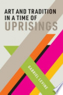 Art and Tradition in a Time of Uprisings