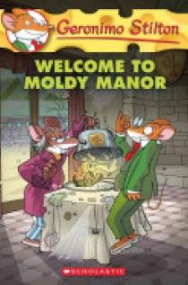 Geronimo Stilton #59: Welcome to Moldy Manor
