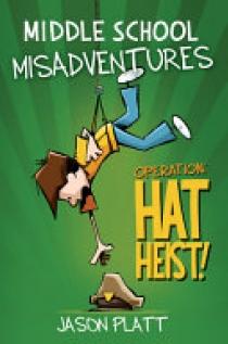 Middle School Misadventures: Operation: Hat Heist!