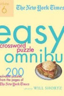 The New York Times Easy Crossword Puzzle Omnibus Volume 6