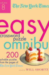 The New York Times Easy Crossword Puzzle Omnibus Volume 8
