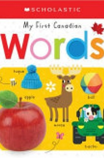 My First Canadian First Words (Scholastic Early Learners)