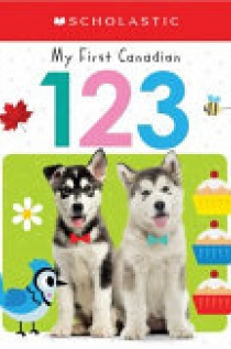 My First Canadian 123 (Scholastic Early Learners)