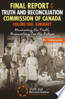 Final Report of the Truth and Reconciliation Commission of Canada, Volume One: Summary