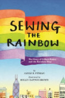 The Story of Gilbert Baker and the Rainbow Flag
