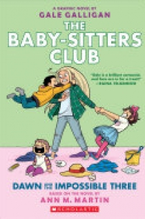Dawn and the Impossible Three: Full-Color Edition (the Baby-Sitters Club Graphix #5)