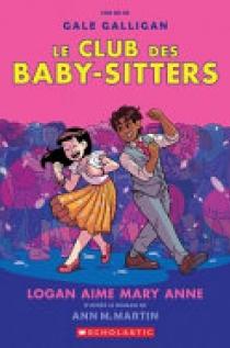 Le Club Des Baby-Sitters: No 8 - Logan Aime Mary Anne
