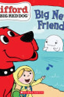 The Big New Friend (Clifford the Big Red Dog Storybook)