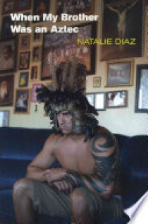 When My Brother was an Aztec