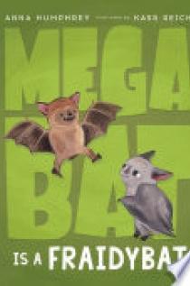 Megabat Is a Fraidybat
