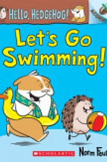 Let's Go Swimming!: Acorn Book (Hello, Hedgehog! #4), Volume 4