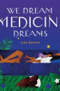 We Dream Medicine Dreams