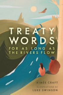 Treaty Words: For as Long as the Rivers Flow