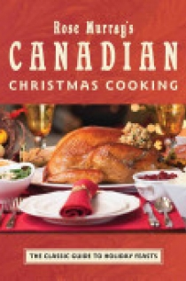Rose Murray's Canadian Christmas Cooking