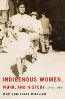 Indigenous Women, Work, and History, 1940-1980