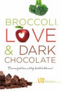 Broccoli, Love and Dark Chocolate
