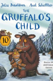 The Gruffalo's Child. 10th Anniversary Edition