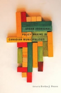 Urban Aboriginal Policy Making in Canadian Municipalities