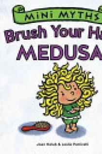Mini Myths: Brush Your Hair, Medusa!