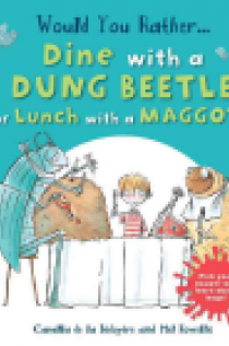 Would You Rather...Dine with a Dung Beetle or Lunch with a Maggot?
