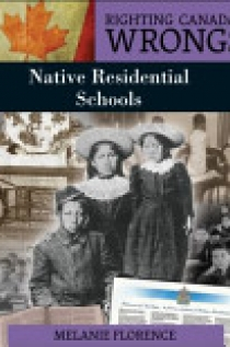Righting Canada's Wrongs: Native Residential Schools