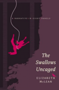 The Swallows Uncaged: A Narrative in Eight Panels