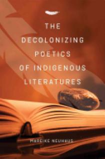 The Decolonizing Poetics of Indigenous Literature