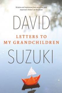 DAVID SUZUKI: Letters to My Grandchildren General Admission