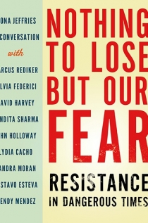 Nothing to Lose but Our Fear Resistance in Dangerous Times
