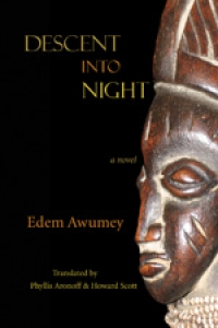 Celebrating Descent into Night, a Novel, with the Author Edem Awumey