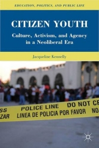 Launch of Citizen Youth: Culture, Activism, and Agency in a Neoliberal Era, Q&A with the Author Jacqueline Kennelly