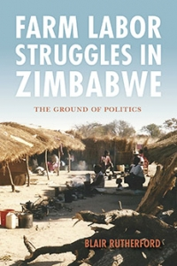 Farm Labor Struggles in Zimbabwe: The Ground of Politics, author Blair Rutherford in Discussion with Andriata Chironda and Lameck Zingano