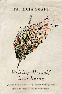 Writing Herself into Being Book Launch with Patricia Smart