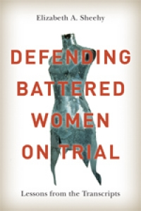 Book Launch: Defending Battered Women on Trial, Lessons from the Transcripts