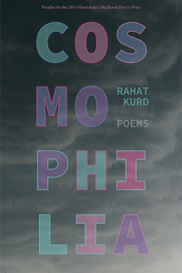 Reading of Cosmophilia by Rahat Kurd, a finalist in the 2014 Gwendolyn MacEwen Poetry Prize