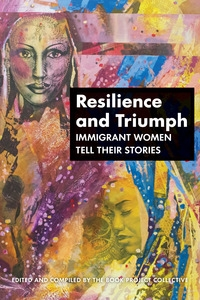 Book Launch: Resilience and Triumph, Immigrant Women Tell Their Stories