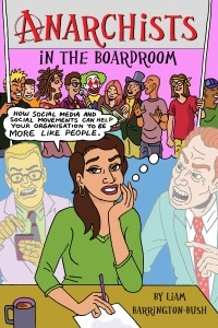 Book Launch: Anarchists in the Boardroom with Liam Barrington-Bush