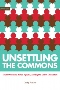 Unsettling the Commons Book Launch, author Craig Fortier in conversation with writer and activist Fiona Jeffries