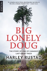 An Evening with Harley Rustad, author of Big Lonely Doug: The Story of One of Canada's Last Great Trees