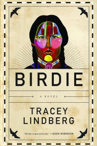 Birdie, 2015 Best Book of the Year: Reading and Discussion with Author TRACEY LINDBERG and Dr. Kahente Horn-Miller