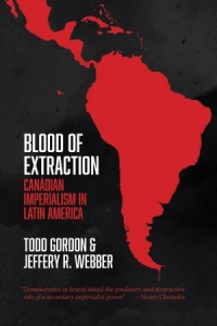 Blood of Extraction Book Launch with Todd Gordon and Jeffery R. Webber