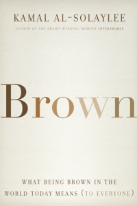Kamal Al-Solaylee In Conversation with CBC's Adrian Harewood on Brown: What Being Brown in the World Today Means (for Everyone)