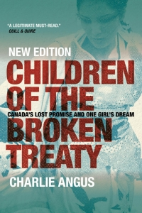 Discussion with Charlie Angus on the New Edition of Children of the Broken Treaty