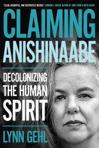 Claiming Anishinaabe: Decolonizing the Human Spirit Book Launch with the author Lynn Gehl