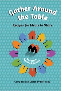 Multifaith Housing Initiative Gather Around the Table Cookbook Fundraiser