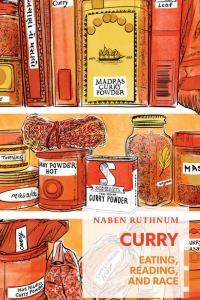 Curry: Eating, Reading, and Race, a Discussion with the Author Naben Ruthnum
