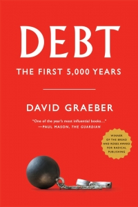 Octopus Book Club May 30th Edition: DEBT THE FIRST 5,000 YEARS by DAVID GRAEBER